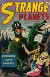 Cover for Strange Planets (I. W. Publishing; Super Comics, 1958 series) #1