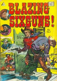 Cover Thumbnail for Blazing Sixguns (I. W. Publishing; Super Comics, 1958 series) #1