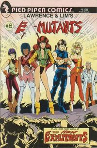 Cover Thumbnail for Lawrence & Lim's Ex-Mutants (Pied Piper Comics, 1987 series) #6