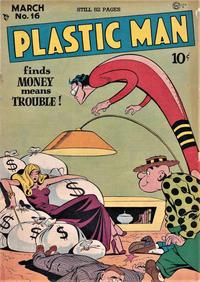 Cover Thumbnail for Plastic Man (Quality Comics, 1943 series) #16