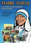 Cover for Madre Teresa - La Santa dei Poveri Piu' Poveri (Edizioni San Paolo, 2003 series) #[nn]