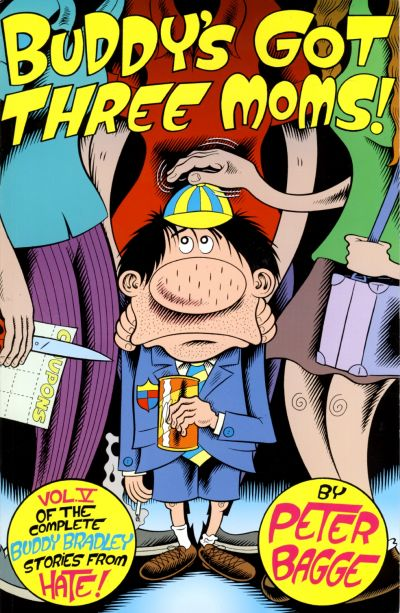 Cover for The Complete Buddy Bradley Stories from Hate (Fantagraphics, 1997 series) #5 - Buddy's Got Three Moms!