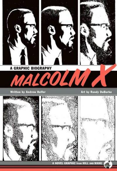 Cover for Malcolm X: A Graphic Biography (Farrar, Straus, and Giroux, 2006 series)