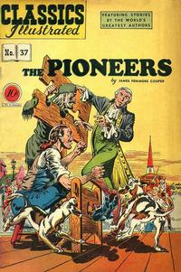Cover Thumbnail for Classics Illustrated (Gilberton, 1947 series) #37 [O] - The Pioneers