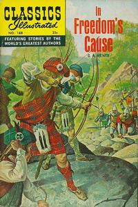 Cover Thumbnail for Classics Illustrated (Gilberton, 1947 series) #168 [O] - In Freedom's Cause