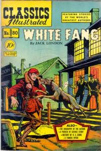 Cover Thumbnail for Classics Illustrated (Gilberton, 1947 series) #80 [O] - White Fang