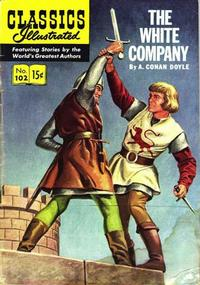 Cover Thumbnail for Classics Illustrated (Gilberton, 1947 series) #102 [O] - The White Company