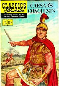 Cover Thumbnail for Classics Illustrated (Gilberton, 1947 series) #130 [O] - Caesar's Conquests