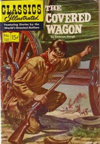 Cover Thumbnail for Classics Illustrated (Gilberton, 1947 series) #131 [O] - The Covered Wagon