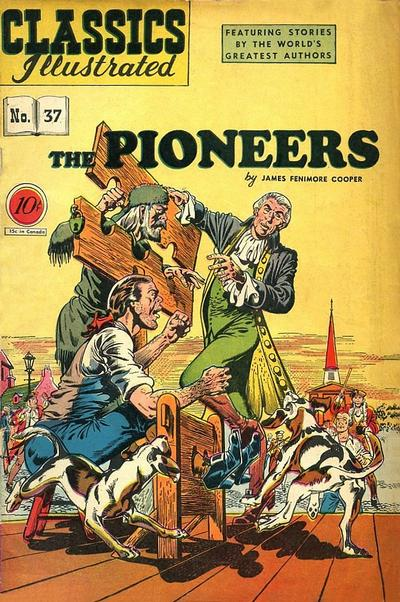 Cover for Classics Illustrated (Gilberton, 1947 series) #37 [O] - The Pioneers