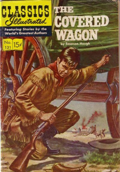 Cover for Classics Illustrated (Gilberton, 1947 series) #131 [O] - The Covered Wagon