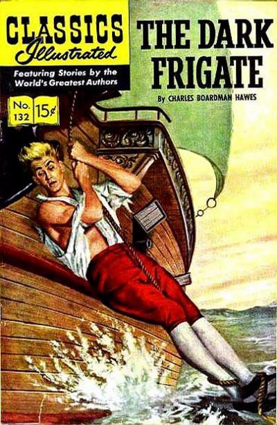 Cover for Classics Illustrated (Gilberton, 1947 series) #132 [O] - The Dark Frigate
