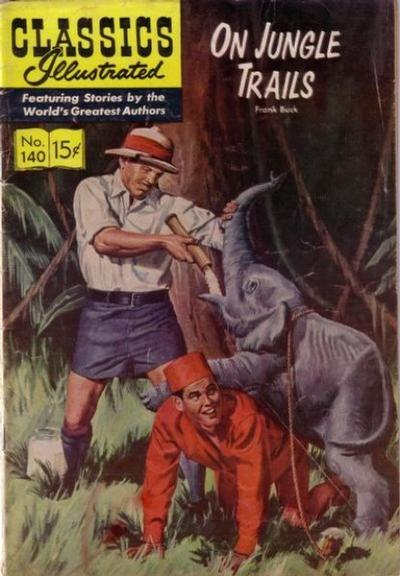 Cover for Classics Illustrated (Gilberton, 1947 series) #140 [O] - On Jungle Trails [HRN 160]