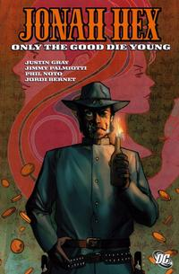 Cover Thumbnail for Jonah Hex: Only the Good Die Young (DC, 2008 series)