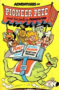 Cover Thumbnail for Adventures of Pioneer Pete and His Pals in Pioneerland (Pioneer Take Out Corporation, 1978 series)
