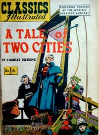 Cover Thumbnail for Classics Illustrated (Gilberton, 1947 series) #6 [HRN 51] - A Tale of Two Cities