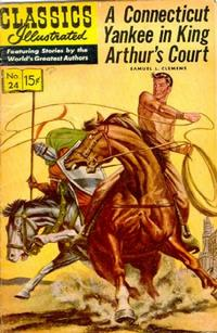 Cover for Classics Illustrated (Gilberton, 1947 series) #24 [HRN 140] - A Connecticut Yankee in King Arthur's Court