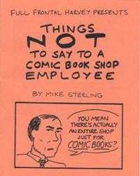 Cover Thumbnail for Things Not to Say to a Comic Book Shop Employee (Full Frontal Harvey, 1996 series)