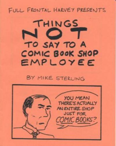 Cover for Things Not to Say to a Comic Book Shop Employee (Full Frontal Harvey, 1996 series)