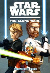 Cover Thumbnail for Star Wars: The Clone Wars - Shipyards of Doom (Dark Horse, 2008 series)