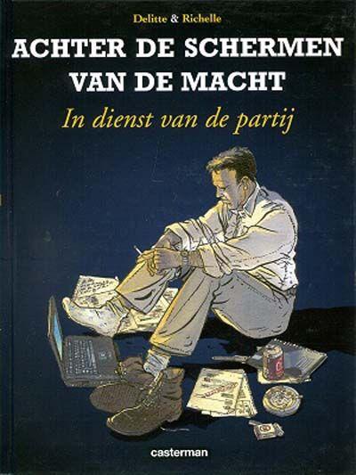 Cover for Achter de schermen van de macht (Casterman, 2001 series) #2 - In dienst van de partij