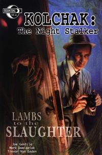 Cover Thumbnail for Kolchak the Night Stalker [Lambs to Slaughter] (Moonstone, 2003 series)
