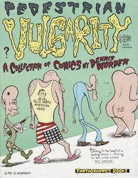 Cover Thumbnail for Pedestrian Vulgarity (Fantagraphics, 1990 series) #1