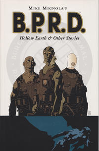 Cover Thumbnail for B.P.R.D. (Dark Horse, 2003 series) #[1] - Hollow Earth & Other Stories