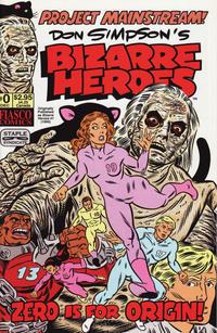 Cover Thumbnail for Don Simpson's Bizarre Heroes (Fiasco Comics, 1994 series) #0