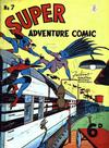 Cover for Super Adventure Comic (K. G. Murray, 1950 series) #7