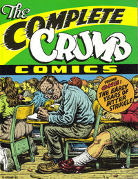 Cover Thumbnail for The Complete Crumb Comics (Fantagraphics, 1987 series) #1 - The Early Years of Bitter Struggle
