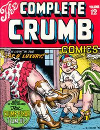 Cover Thumbnail for The Complete Crumb Comics (Fantagraphics, 1987 series) #12 - We're Livin' in the Lap of Luxury