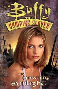 Cover Thumbnail for Buffy, the Vampire Slayer: The Remaining Sunlight (Dark Horse, 1999 series)