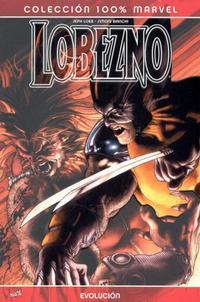 Cover Thumbnail for 100% Marvel: Lobezno: Evolución (Panini España, 2008 series)