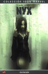 Cover Thumbnail for 100% Marvel: NYX: Mutación (Panini España, 2006 series)