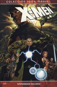 Cover Thumbnail for 100% Marvel: X-Men: Emperador Vulcano (Panini España, 2008 series) #[NN]