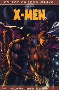 Cover Thumbnail for 100% Marvel: X-Men: Retorno a la Era de Apocalipsis (Panini España, 2006 series)