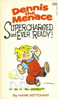 Cover Thumbnail for Dennis the Menace Supercharged and Ever Ready! (Gold Medal Books, 1983 series) #12391-X
