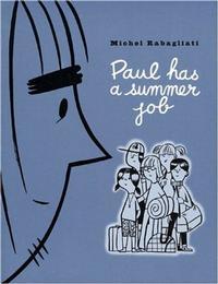 Cover Thumbnail for Paul Has a Summer Job (Drawn & Quarterly, 2003 series)