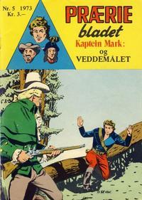 Cover Thumbnail for Præriebladet (Serieforlaget / Se-Bladene / Stabenfeldt, 1957 series) #5/1973