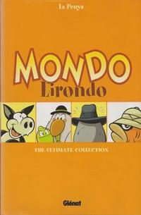 Cover Thumbnail for Mondo Lirondo: The Ultimate Collection (Ediciones Glénat, 2002 series)