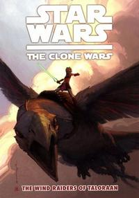 Cover Thumbnail for Star Wars: The Clone Wars - The Wind Raiders of Taloraan (Dark Horse, 2009 series)