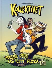 Cover Thumbnail for Kollektivet bok (Bladkompaniet / Schibsted, 2006 series) #1 - Masse pils og litt pizza