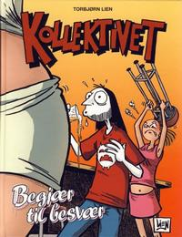 Cover Thumbnail for Kollektivet bok (Bladkompaniet / Schibsted, 2006 series) #2 - Begjær til besvær