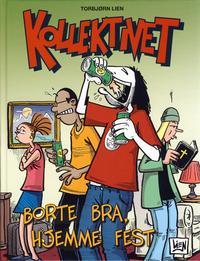 Cover Thumbnail for Kollektivet bok (Bladkompaniet / Schibsted, 2006 series) #3 - Borte bra, hjemme fest