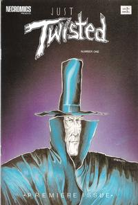 Cover Thumbnail for Just Twisted (Necromics Publications, 1987 series) #1