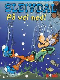 Cover Thumbnail for Sleivdal-album (Serieforlaget / Se-Bladene / Stabenfeldt, 1997 series) #11 - På vei ned!