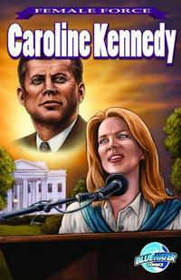 Cover Thumbnail for Female Force Caroline Kennedy (Bluewater / Storm / Stormfront / Tidalwave, 2009 series) #1