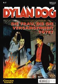 Cover Thumbnail for Dylan Dog (Carlsen Comics [DE], 2001 series) #17 - Die Frau, die die Vergangenheit tötet