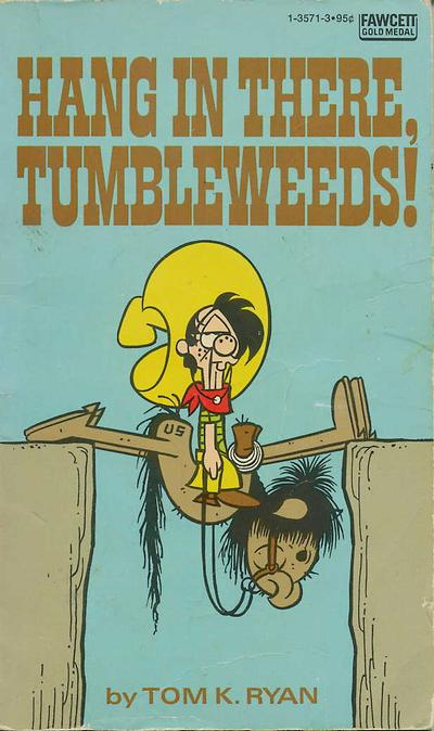 Cover for Hang in There, Tumbleweeds! (Gold Medal Books, 1976 series) #13571